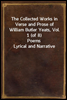The Collected Works in Verse and Prose of William Butler Yeats, Vol. 1 (of 8) Poems Lyrical and Narrative