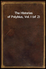 The Histories of Polybius, Vol. I (of 2)