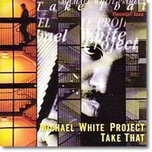 Michael White Project - Take That (수입)