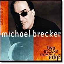 Michael Brecker - Two Blocks From The Edge (Digipack/수입)