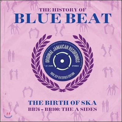 The History Of Blue Beat - The Birth Of Ska [BB76 - BB100 A Sides] (히스토리 오브 블루 비트 - 스카의 탄생) [2LP]