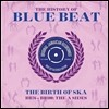 The History Of Blue Beat - The Birth Of Ska [BB76 - BB100 A Sides] (�����丮 ���� ��� ��Ʈ - ��ī�� ź��) [2LP]