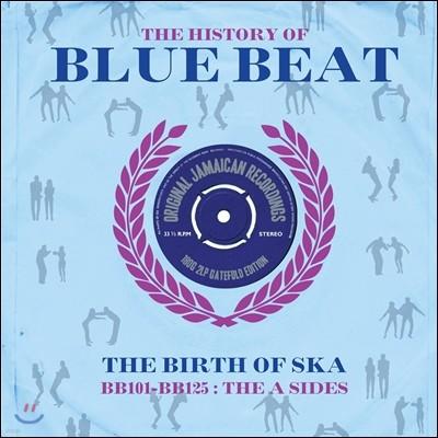 The History Of Blue Beat - The Birth Of Ska [BB101 - BB125 A Sides] (히스토리 오브 블루 비트 - 스카의 탄생) [2LP]