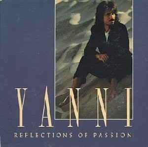 Yanni - Reflections Of Passion
