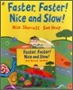 Faster, Faster! Nice and Slow (Paperback Set)
