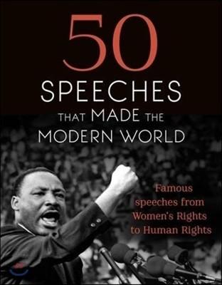 50 Speeches That Made the Modern World