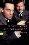 Oxford Bookworms Library 1 : Sherlock Holmes and the Duke's Son