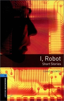 Oxford Bookworms Library 5 : I, Robot