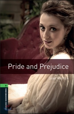 Oxford Bookworms Library 6 : Pride and Prejudice