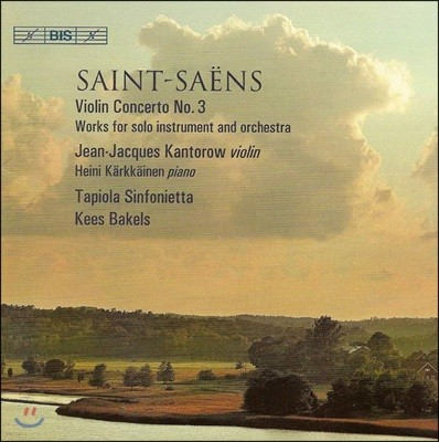 Jean-Jacques Kantorow 생상스: 바이올린 협주곡 3번, 이자이 편곡 작품 (Saint-Saens: Violin Concerto No. 3 & other works for solo instrument and orchestra)