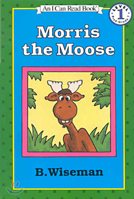 [I Can Read] Level 1 : Morris the Moose