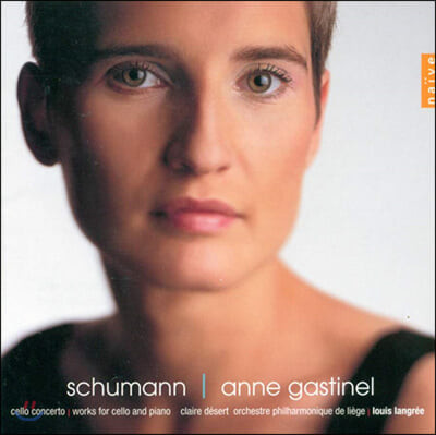 Anne Gastinel 슈만: 첼로 협주곡, 첼로와 피아노를 위한 작품