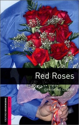 Oxford Bookworms Library Starter : Red Roses