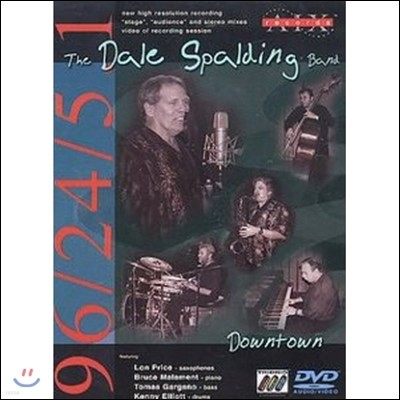 The Dale Spalding Band (더 데일 스팰딩 밴드) - Downtown [DVD-Audio & DVD-Video]