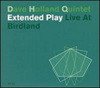 Dave holland quintet - Extended play live at birdland