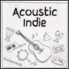 어쿠스틱 인디 - 감성 어쿠스틱 팝 모음집 (Acoustic Indie)