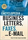 The Encyclopedia of Business Letters, Faxes, and Emails