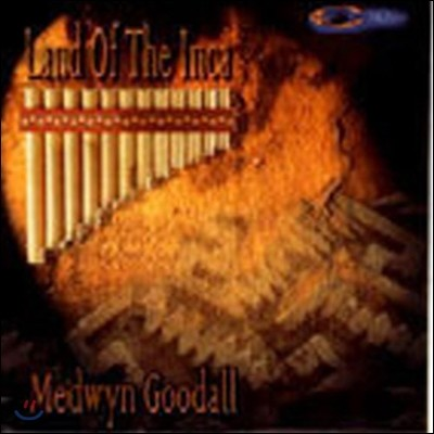 Medwyn Goodall / Land Of The Inca (미개봉)