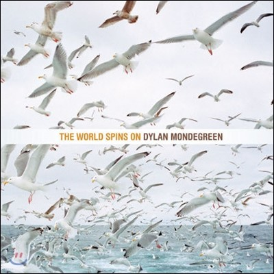 Dylan Mondegreen / The World Spin On (미개봉)