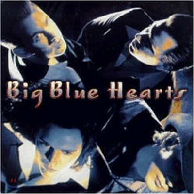 Big Blue Hearts / Big Blue Hearts (미개봉)