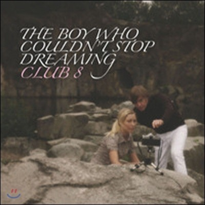 [중고] Club 8 / The Boy Who Couldn't Stop Dreaming