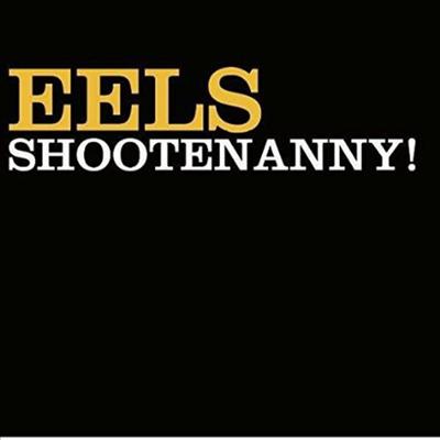 Eels - Shootenanny! (Ltd. Ed)(180G)(LP)