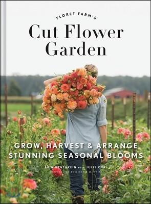 Floret Farm`s Cut Flower Garden