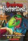 Goosebumps HorrorLand #7 : My Friends Call Me Monster