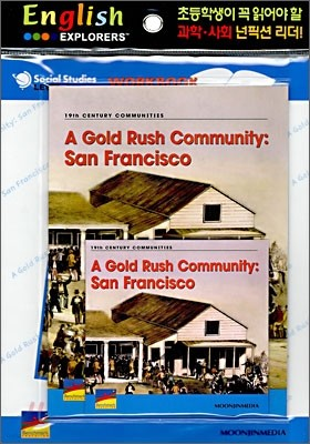 English Explorers Social Studies Level 4-05 : A Gold Rush Community : San Francisco (Book+CD+Workbook)