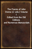 The Poems of John Donne [2 vols.] Volume I Edited from the Old Editions and Numerous Manuscripts