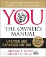 YOU : The Owner's Manual, Updated and Expanded Edition