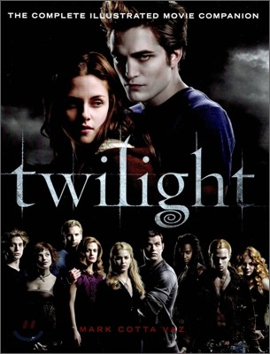 The Twilight : The Complete Illustrated Movie Companion