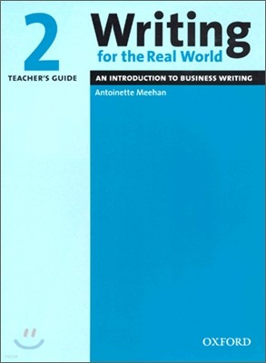 Writing for the Real World 2 : Teacher's Guide