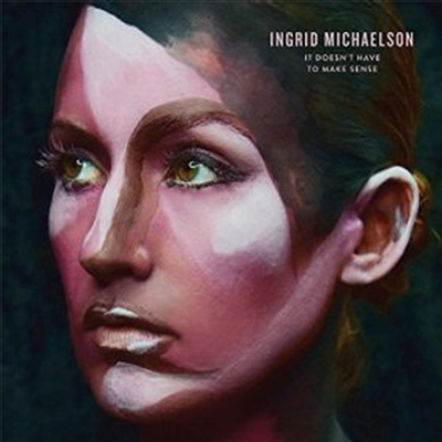 Ingrid Michaelson - It Doesn't Have To Make Sense (Digipack)