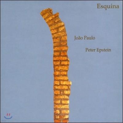 Joao Paulo / Peter Epstein (호아오 파울로, 피터 엡스타인) - Esquina (모퉁이)