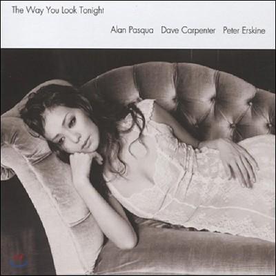 Alan Pasqua / Dave Carpenter / Peter Erskine (알란 파스콰, 데이브 카펜터, 피터 어스킨) - The Way You Look Tonight