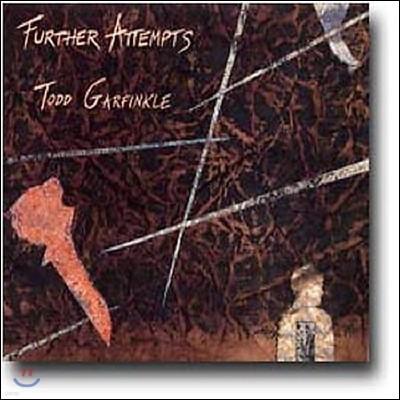 Todd Garfinkle (토드 가펑클) - Further Attempts