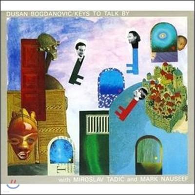 Dusan Bogdanovich (두잔 보그다노비치) - Keys to Talk By