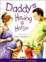 �ƺ� ��ӿ� �������� �־�� Daddy's Having a Horse