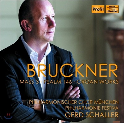Gerd Schaller 브루크너: 미사 3번 (Bruckner: Mass No. 3, Psalm 146, Organ Works)