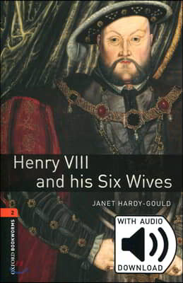 Oxford Bookworms Library 2 : Henry VIII and His Six Wives (Book+CD)