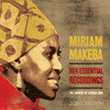 Miriam Makeba - Her Essential Recordings