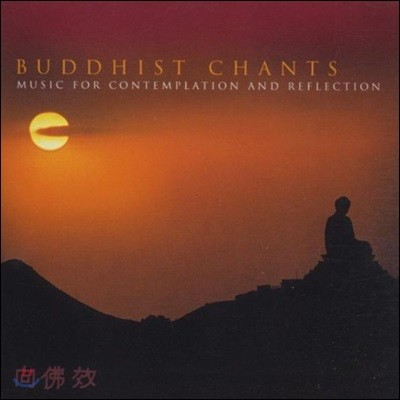 Buddhist Chants: Music For Contemplation & Reflection