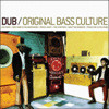 Dub Original Bass Culture