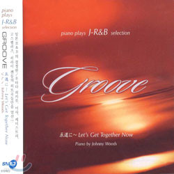Groove - Piano Plays J-R&B Selection