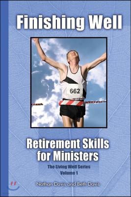 Finishing Well: Retirement Skills for Ministers