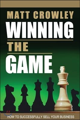 Winning the Game: How to Successfully Sell Your Business