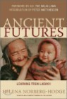 Ancient Futures : Lessons from Ladakh for a Globalizing World