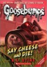 Classic Goosebumps #8 : Say Cheese and Die!
