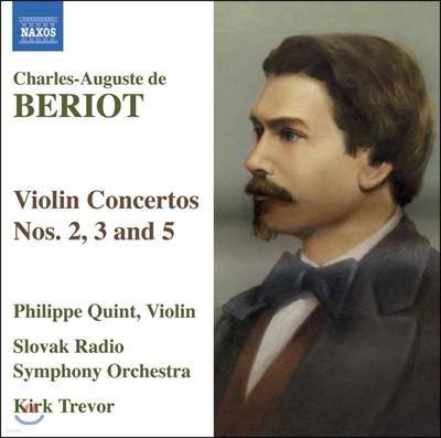 Philippe Quint 베리오: 바이올린 협주곡 2, 3, 5번 (Charles Auguste de Beriot: Violin Concerto)